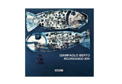 Gianpaolo Berto Ricordando ieri│film